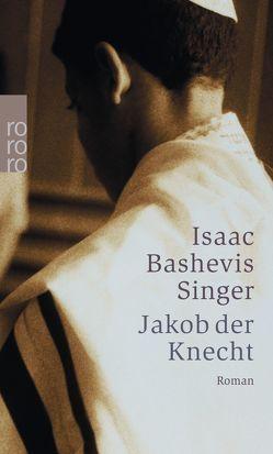 Jakob der Knecht von Einsiedel,  Wolfgang von, Landmann,  Salcia, Singer,  Isaac Bashevis