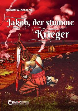 Jakob, der stumme Krieger von Wieczorek,  Harald
