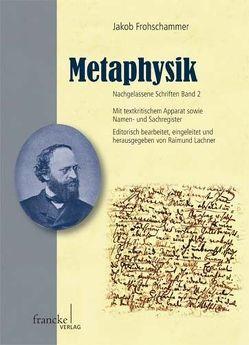 Jakob Frohschammer: Metaphysik von Frohschammer,  Jakob, Lachner,  Raimund