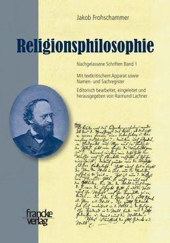 Jakob Frohschammer, Religionsphilosophie von Lachner,  Raimund