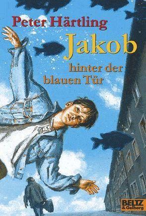 Jakob hinter der blauen Tür von Härtling,  Peter, Knorr,  Peter