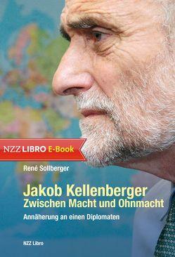 Jakob Kellenberger. Zwischen Macht und Ohnmacht von Sollberger,  René