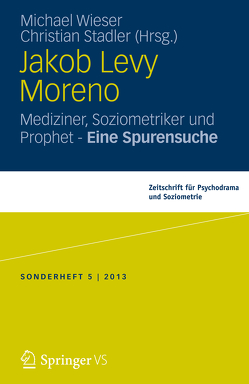 Jakob Levi Moreno von Stadler,  Christian, Wieser,  Michael