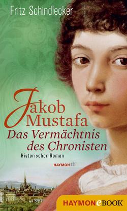 Jakob Mustafa – Das Vermächtnis des Chronisten von Schindlecker,  Fritz