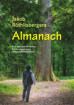 Jakob Röthlisbergers Almanach von Röthlisberger,  Jakob
