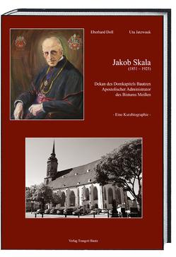Jakob Skala (1851-1925) von Doll,  Eberhard, Jatzwauk,  Uta