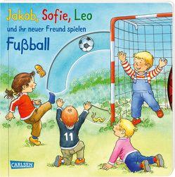 Jakob, Sofie, Leo und ihr neuer Freund spielen Fußball von Banser,  Nele, Friedl,  Peter, Hofmann,  Julia