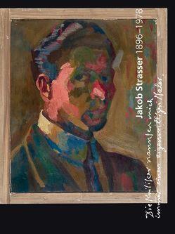 Jakob Strasser 1896–1978 von Hoefliger Griesser,  Yvonne, Leemann,  Chris, Magnaguagno,  Guido