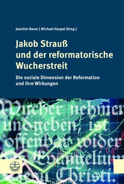 Jakob Strauß und der reformatorische Wucherstreit von Bauer,  Joachim, Haspel,  Michael