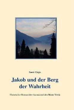 Jakob und der Berg der Wahrheit von Girgis,  Samir