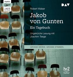Jakob von Gunten. Ein Tagebuch von Teege,  Joachim, Walser,  Robert