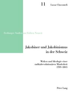 Jakobiner und Jakobinismus in der Schweiz von Chocomeli,  Lucas