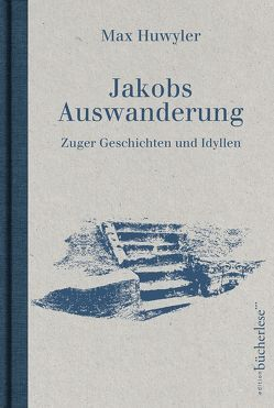 Jakobs Auswanderung von Huwyler,  Max
