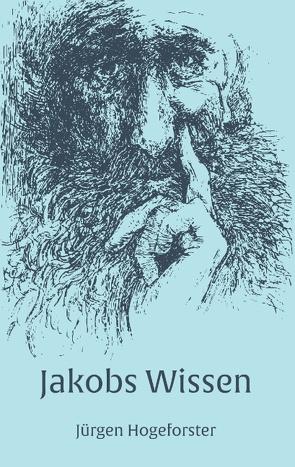 Jakobs Wissen von Hogeforster,  Jürgen