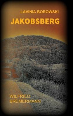 Jakobsberg von Bremermann,  Wilfried