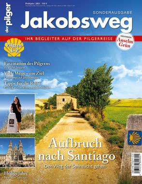 """Jakobsweg – Aufbruch nach Santiago von Redaktion des Magazins """"der pilger"""""""
