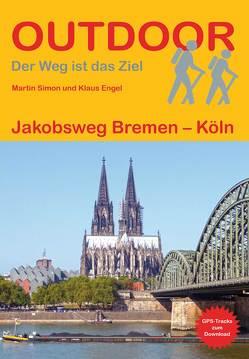 Jakobsweg Bremen – Köln von Engel,  Klaus, Simon,  Martin