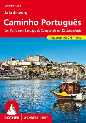 Jakobsweg – Caminho Português von Rabe,  Cordula