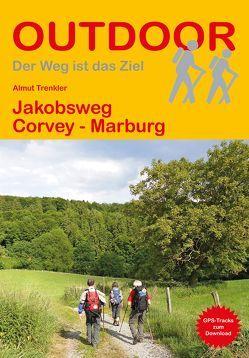 Jakobsweg Corvey – Marburg von Trenkler,  Almut