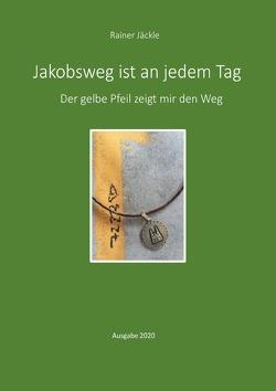 Jakobsweg ist an jedem Tag von Jäckle,  Rainer