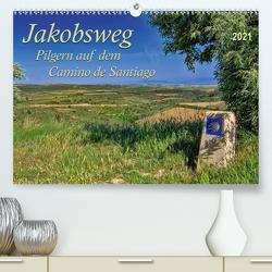 Jakobsweg – pilgern auf dem Camino de Santiago (Premium, hochwertiger DIN A2 Wandkalender 2021, Kunstdruck in Hochglanz) von Roder,  Peter
