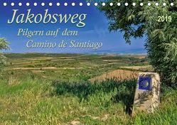 Jakobsweg – pilgern auf dem Camino de Santiago (Tischkalender 2019 DIN A5 quer) von Roder,  Peter