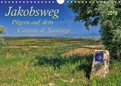 Jakobsweg – pilgern auf dem Camino de Santiago (Wandkalender 2019 DIN A4 quer) von Roder,  Peter