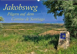 Jakobsweg – pilgern auf dem Camino de Santiago (Wandkalender 2021 DIN A2 quer) von Roder,  Peter