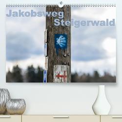Jakobsweg Steigerwald (Premium, hochwertiger DIN A2 Wandkalender 2020, Kunstdruck in Hochglanz) von Will,  Hans