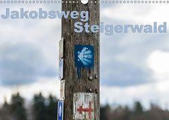 Jakobsweg Steigerwald (Wandkalender 2019 DIN A3 quer) von Will,  Hans