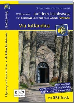 Jakobsweg – Via Jutlandica Ostroute – von Schleswig über Kiel nach Lübeck von Gottschewski,  Christa und Martin