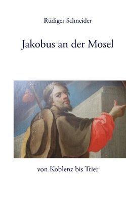 Jakobus an der Mosel von Schneider,  Rüdiger