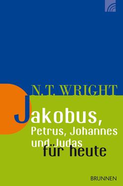Jakobus, Petrus, Johannes und Judas für heute von Wright,  Nicholas Thomas