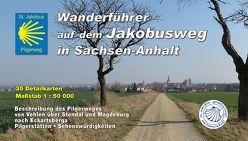 Jakobusweg in Sachsen-Anhalt von Bartsch,  Sebastian, Schulz,  Rainer