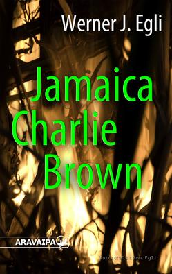 Jamaica Charlie Brown von Egli,  Werner J.