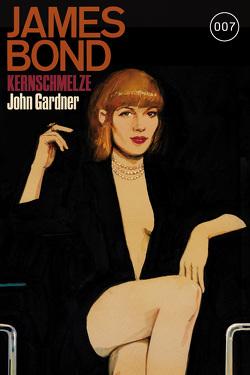 James Bond 16: Kernschmelze von Gardner,  John, Gillette,  Michael, Klüver Anika, Pannen,  Stephanie