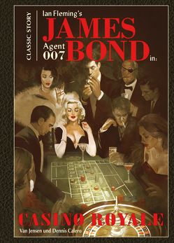James Bond Classics. Band 1 von Calero,  Dennis, Fleming,  Ian, Jensen,  Van