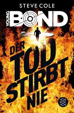 Young Bond – Der Tod stirbt nie von Cole,  Steve, Strohm,  Leo H.