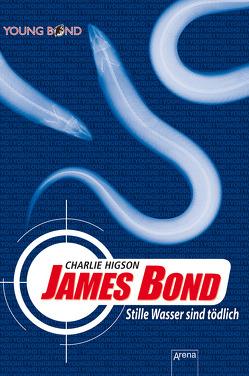 James Bond. Stille Wasser sind tödlich von Higson,  Charlie, Koob-Pawis,  Petra