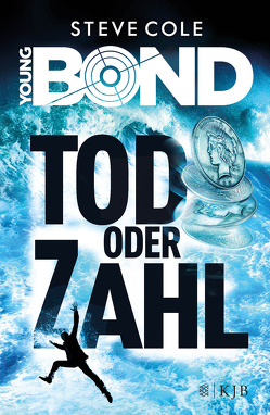 Young Bond – Tod oder Zahl von Cole,  Steve, Strohm,  Leo H.