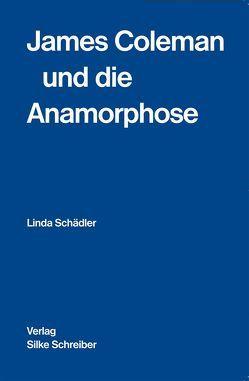 James Coleman und die Anamorphose von Schädler,  Linda