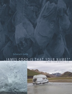 James Cook – is that your name? von Galfé,  Schorsch