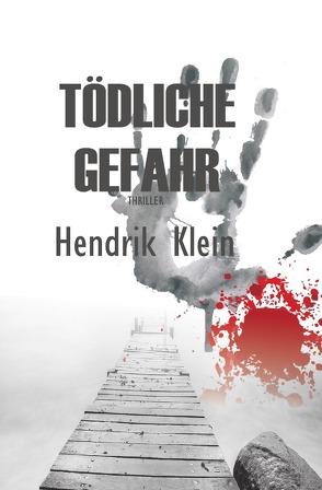 James Kolbeck / Tödliche Gefahr von Klein,  Hendrik