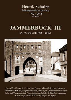 Jammerbock III – Die Wehrmacht (1935 – 1945) von Schulze,  Henrik