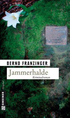 Jammerhalde von Franzinger,  Bernd
