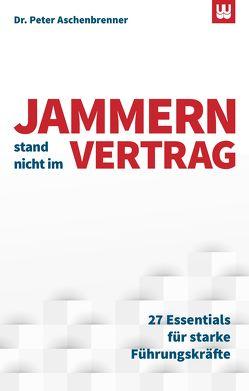 JAMMERN STAND NICHT IM VERTRAG von Aschenbrenner,  Dr. Peter