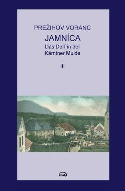 Jamnica. Das Dorf in der Kärntner Mulde von Strutz,  Jozej, Voranc,  Prežihov