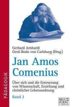 Jan Amos Comenius – Band 2 von Arnhardt,  Gerhard, von Carlsburg,  Gerd-Bodo