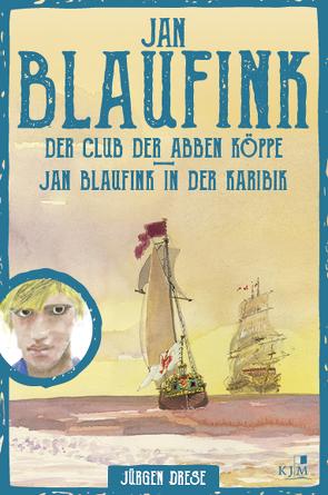 Jan Blaufink. Abenteuerroman von Drese,  Jürgen