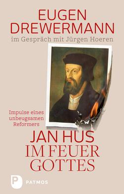 Jan Hus im Feuer Gottes von Drewermann,  Eugen, Hoeren,  Jürgen